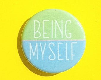 Being Myself - Button - Badge - Mental Health - Inspirational Quotes - Inspirational - Pinback - Pastel - Pinback Button - Badges - Gift