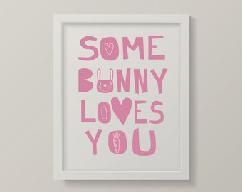 Some Bunny Loves You Art Print