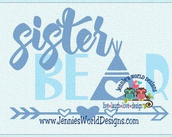 Sister Bear TeePee - SVG/DXF/PNG - baby, bear, cub, heart, arrow - Cut - studio - cricut Printable File