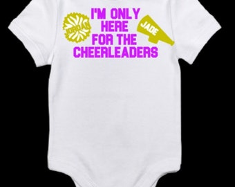 I'm only here for the cheerleaders - boys shirt - rah rah - baby onesie