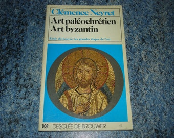 Book Art PALEOCHRETIEN, Byzantine Art of mercy Neyret 1993