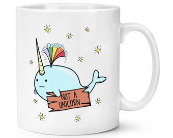 Narwhal Not A Unicorn 10oz Mug Cup
