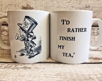 Mad Hatter Mug With Quotation 'I'd Rather Finish My Tea,' Double-sided Mug, Bookish Gift, Alice in Wonderland Mug