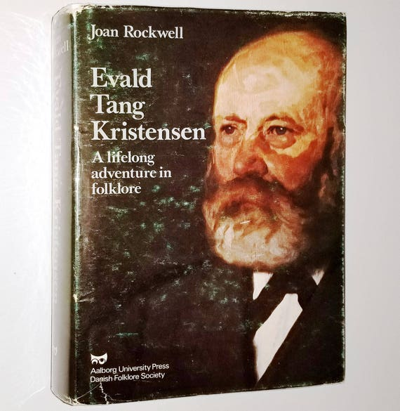 Evald Tang Kristensen: A lifelong adventure in folklore by Joan Rockwell 1982 Hardcover HC w/ Dust Jacket DJ