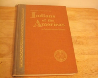 National Geographic Indians of the Americas Color Illustrations 1957