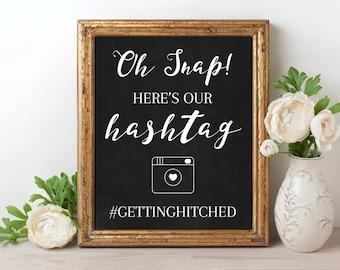 Wedding Hashtag Sign, Chalkboard Sign, Wedding Printable, Oh Snap Hashtag Sign
