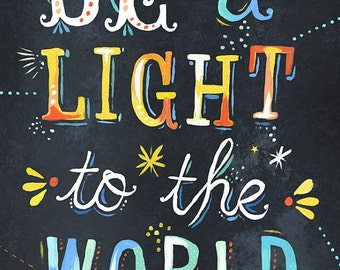 13x19 Be A Light Print   Inspirational Wall Art   Watercolor Quote   Lettering   Katie Daisy   8x10   11x14
