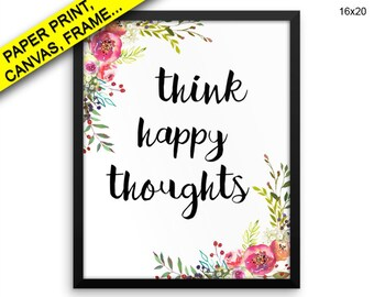 Think Happy Thoughts Printed Poster Think Happy Thoughts Framed Think Happy Thoughts Watercolor Art Think Happy Thoughts Watercolor Print