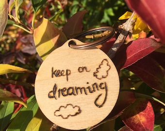 Keep On Dreaming wood burnt keyring
