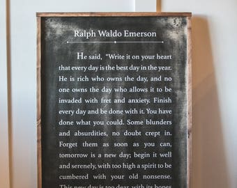Ralph Waldo Emerson - Write it on Your Heart - Finish Every Day Quote - Wood Sign