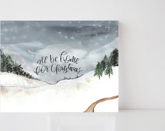 I'll Be Home For Christmas, Watercolor, Print, Art, Holiday, GIft, Decor, Winter, Poster,