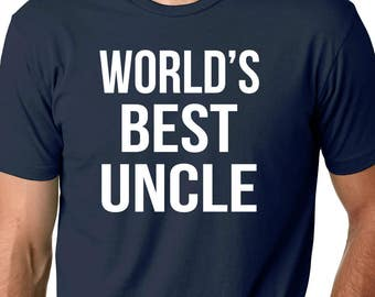 World's Best Uncle - Greatest Uncle shirt - Awesome Uncle - Funny Uncle Shirt - Best Uncle Ever - Soon to be Uncle