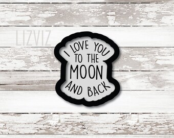 I Love You to the Moon Cookie Cutter.