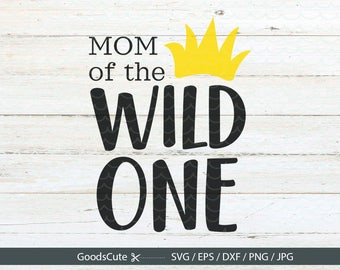 Mom of wild one SVG Wild One SVG Family Shirt Where the Wild Things Are svg file for Silhouette Cricut Cutting Machine Design Download Print