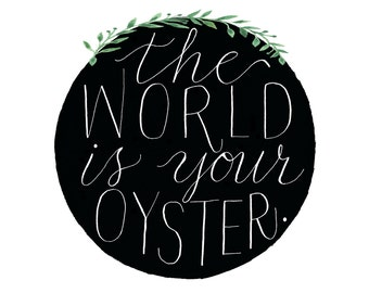 World is your oyster greeting card, World watercolor card,  World art card, World blank card, World is your oyster card