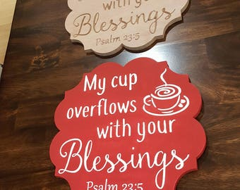 My cup overflows with your blessings/coffee sign/wall hanging
