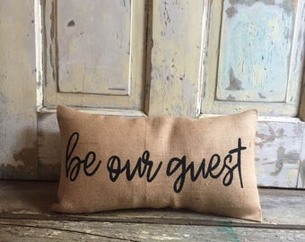 Pillow Cover | 'Be Our Guest' pillow | Burlap pillow | Beauty and the Beast pillow | Guest Room | Gift for Mom | Hostess gift