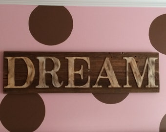 Rustic DREAM Sign on Reclaimed Barn Wood