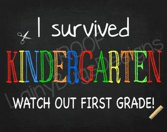 I Survived Kindergarten - Watch Out First Grade - I Survived Kindergarten Chalkboard - Digital - Last Day of School Sign - Kindergarten Sign