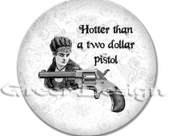 Hotter two dollar pistol Western Old West Americana Novelty Gun Steampunk Rose Victorian Lady Vintage Melamine 8 or 10 inch Art Plate