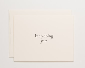 Keep Doing You - encouragement support card for friend - thinking of you - you do you - motivational Letterpress Cards by Of Note Stationers