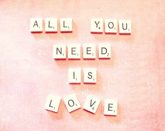 """All You Need Is Love, Shabby Cottage Chic Romantic Pink Word Art, Scrabble Letters, Valentine Love Inspirational Quote- """"All You Need..."""""""