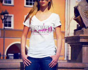 DENIED Breast Cancer T-shirt