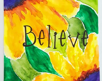 believe original watercolor painting of sunflowers with hand lettered believe