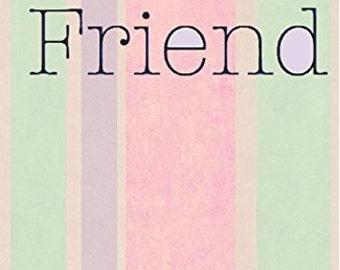 Your Notebook! Friend: Best Friend Journal (Your Notebook! Best Friend) (Volume 4)