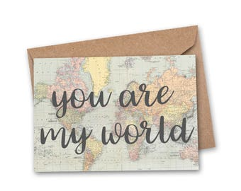 You are my world Greeting Card - I Love You Card - Anniversary Card - Romantic Card - You Mean the World to Me - Travel Card - Map Card