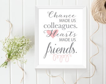 Chance made us colleagues hearts made us friends white background printable 5x7 and 8x10 for colleague, co-worker