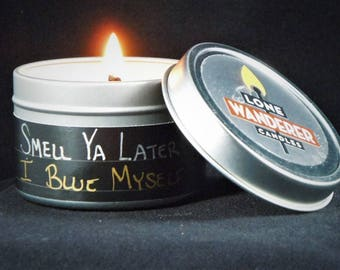 I Blue Myself (Blueberry Cobbler) - 4 oz  Soy Candle in Metal Travel Tin with Lid - Smell Ya Later