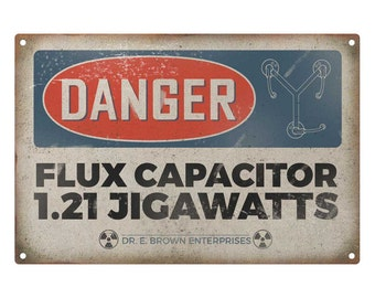 Back To The Future: Danger Flux Capacitor Metal Sign
