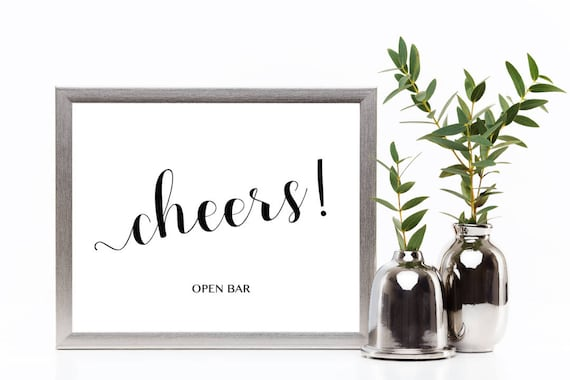 Cheers open bar wedding reception signs alcohol bar table open bar wedding reception signs alcohol bar table top sign print yourself sign wedding frame printables frame not included solutioingenieria Gallery