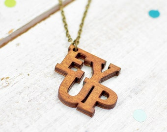 Ey Up Yorkshire Necklace | Yorkshire Saying | Nickel Free