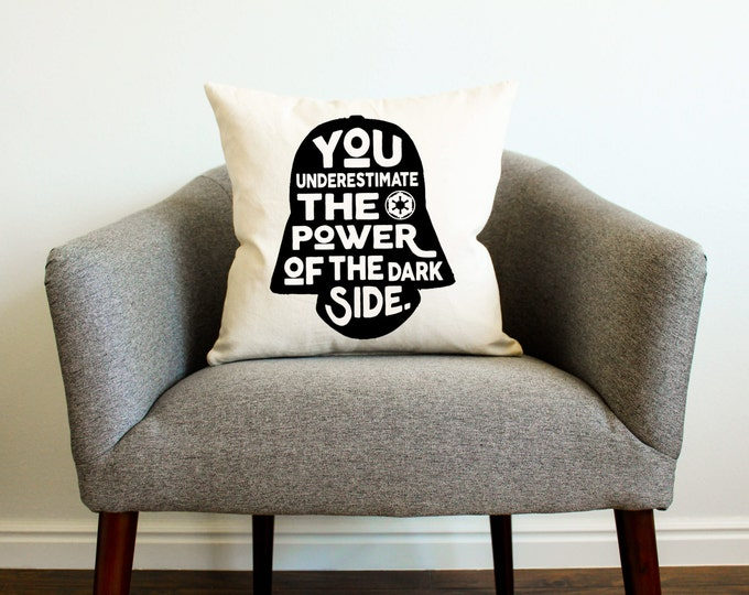"Star Wars Darth Vader ""You Underestimate The Power of the Dark Side"" Pillow - Father's Day Gift, Gift for Him, Star Wars Gift, Home Decor"