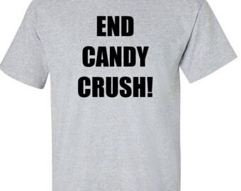 End Candy Crush! Short Sleeve T-Shirt