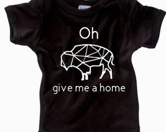Oh give me a home buffalo onesie, buffalo bodysuit, funny baby onesie