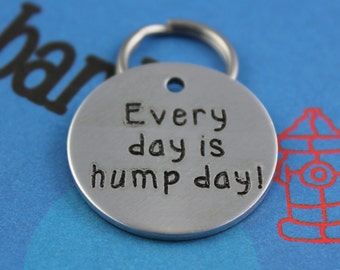 Funny Engraved Dog Name Tag - Customized Pet ID Tag - Every Day is Hump Day - Name and Number on Back