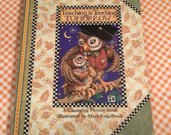 """Vintage Mary Engelbreit Hardcover """"Teaching is Touching Tomorrow"""" Changing Picture Book!!"""