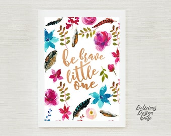 Be Brave Little One Nursery Wall Art Woodland Nursery Printables / Baby Girl Nursery Be Brave Nursery Decor / Boho Girls Decor Nursery Print