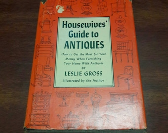 The Housewives' Guide To Antiques by Leslie Gross