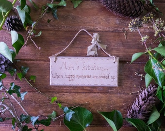 Mothers day gift, Shabby chic hanging sign engraved with pyrography, rustic, gift, Mum's Kitchen, where happy memories are cooked up