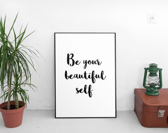 """PRINTABLE Art """"Be Your Beautiful Self"""" Typography Art Print Black and White Inspirational Quote Motivational Quote Dorm Decor"""