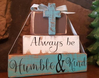 Always be HUMBLE & KIND, Custom Wood Block Set with Cross...Custom colors available, May be personalized