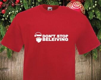 Don't Stop Believing Santa Printed T-Shirt Christmas Xmas Gift Present Unisex Crew Neck
