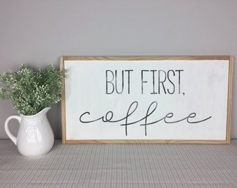 But First Coffee   Coffee Sign   Kitchen Decor   Coffee Sign