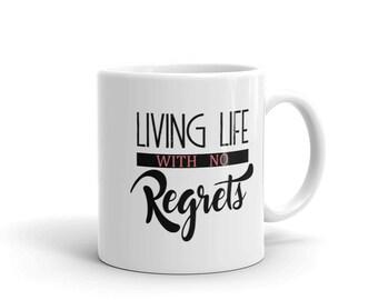 Living Life with No Regrets Mug