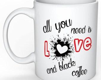 Personalized mug for All you need is love. Humorous mug. Quote mug
