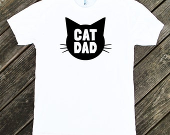 Cat Dad White Tshirt with Black print - Family Photos, Gift for Dad, Gift for Him, Cat Guy, Cat Person, Cat Lady